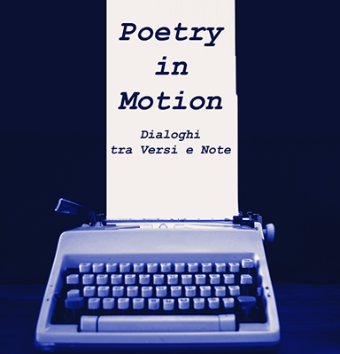 Poetry in motion. Dialoghi tra versi e note